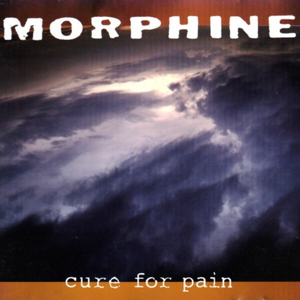 Cure for Pain - Morphine (1993)