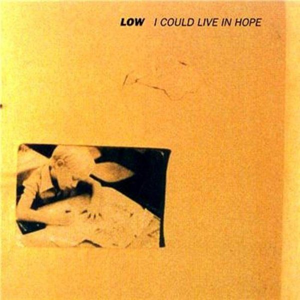 I Could Live in Hope - Low (1996)